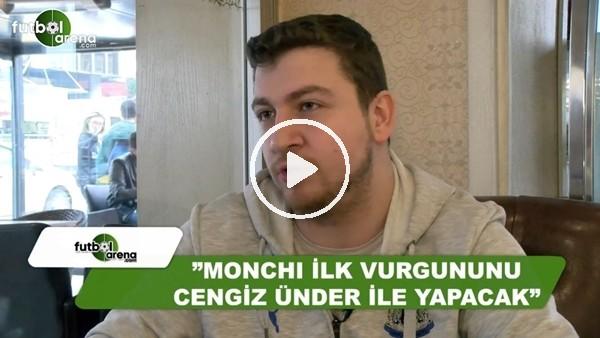 """Uğur Karakullukçu: """"Monchi ilk vurgununu Cengiz Ünder ile yapacak"""""""