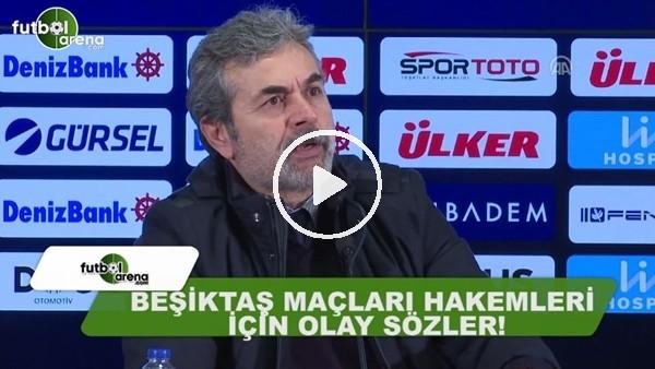 Aykut Kocaman'dan Beşiktaş maçının hakemleri Cüneyt Çakır ve Fırat Aydınus'a olay sözler