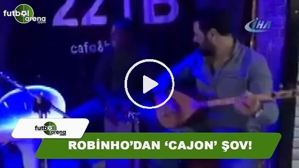 Robinho'nuın 'Cajon' ile yaptığı şov göz doldurdu