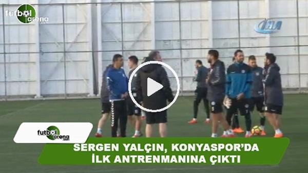 Sergen Yalçın, Konyaspor'da ilk antrenmanına çıktı