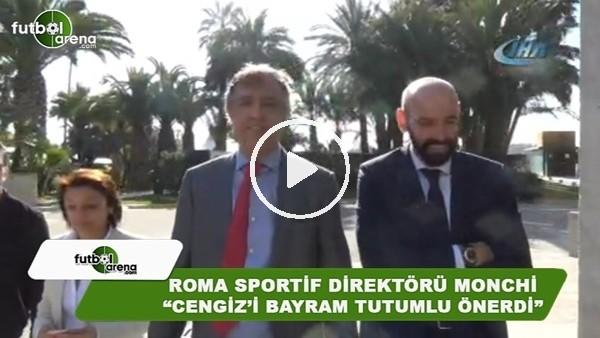 "Roma Sportif Direktörü Monchi: ""Cengiz Ünder'i Bayram Tutumlu önerdi"""