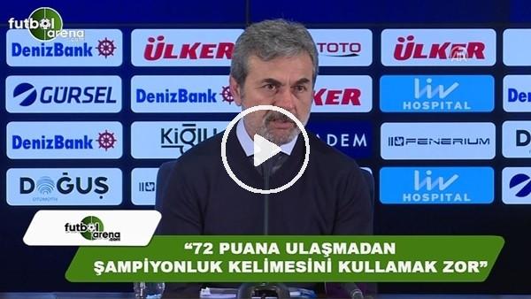"""Aykut Kocaman: """"72 puana ulaşmadan şampiyonluk kelimesini kullanmak çok zor"""""""