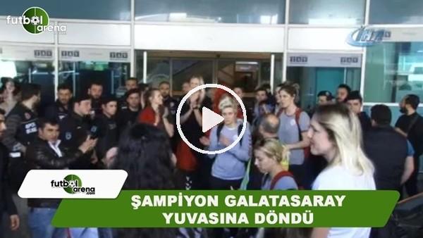 Şampiyon Galatasaray yuvasına döndü