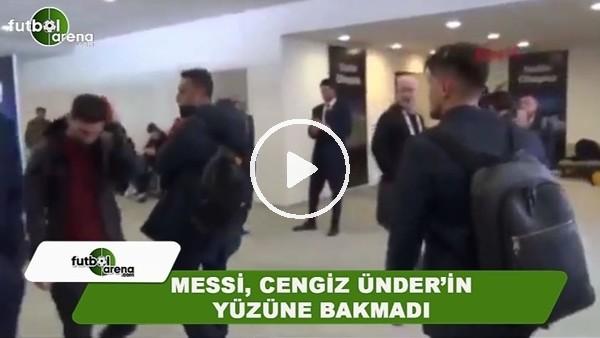 Messi, Cengiz Ünder'in yüzüne bakmadı