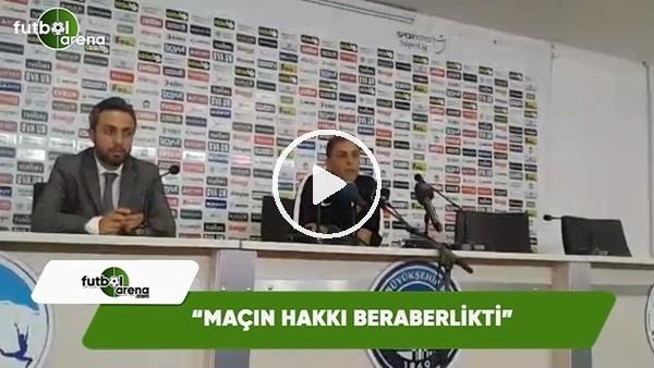 """Kayserispor Yardımcı Antönörü Hakan Ertürk: """"Maçın hakkı beraberlikti"""""""
