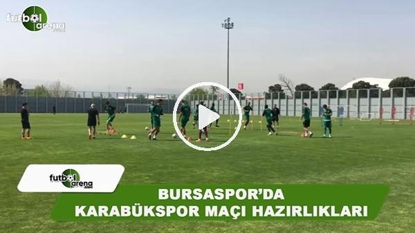 Bursaspor'da Karabükspor maçı hazırlıkları