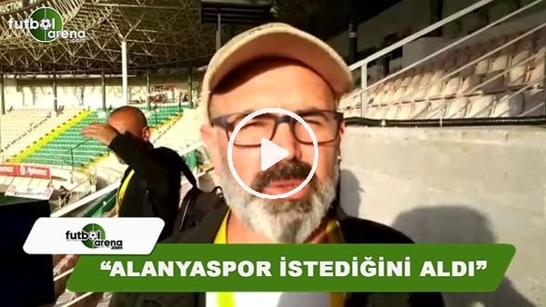 """Ercan Yıldırım: """"Alanyaspor istediğini aldı"""""""
