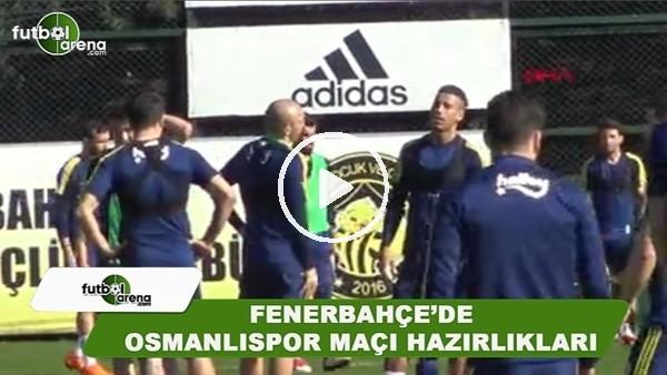 Fenerbahçe'de Osmanlıspor maçı hazırlıkları sürüyor