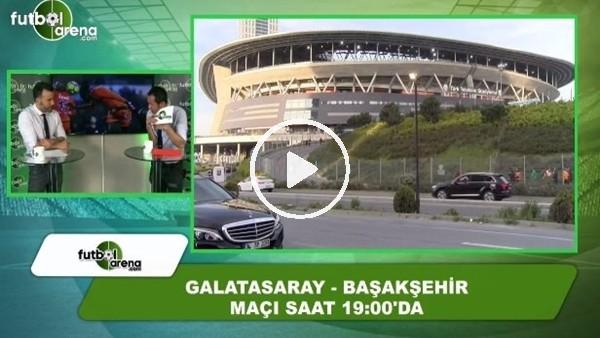 Galatasaray - Başakşehir / Maç önü yayını