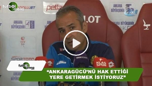 """İsmail Kartal: """"Büyük Ankaragücü takımını hak ettiği yere getirmek istiyoruz"""""""