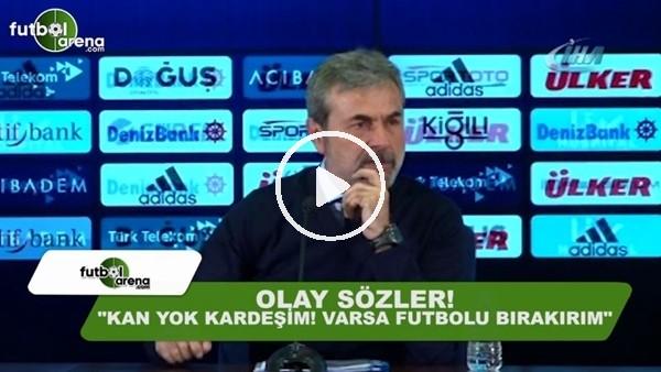 """Aykut Kocaman'dan olay sözler! """"Kan yok kardeşim! varsa futbolu bırakırım"""""""