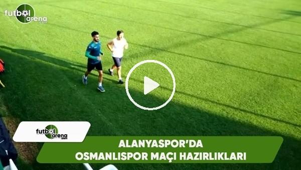 Alanyaspor, Osmanlıspor hazırlıklarına başladı