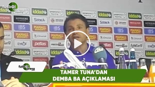 Tamer Tuna'dan Demba Ba açıklaması