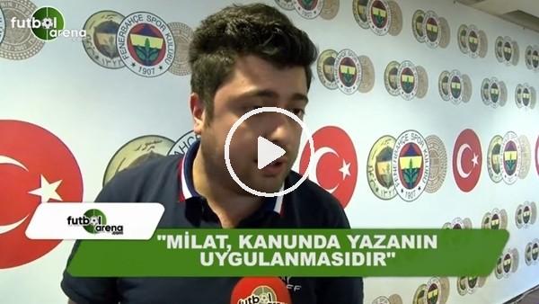"""Ahmet Selim Kul: """"Milat, kanunda yazanın uygulanmasıdır"""""""