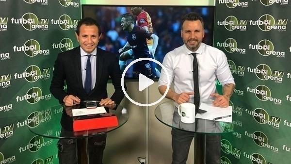 FutbolArena TV'de Galatasaray - Başakşehir maç sonu değerlendirmesi