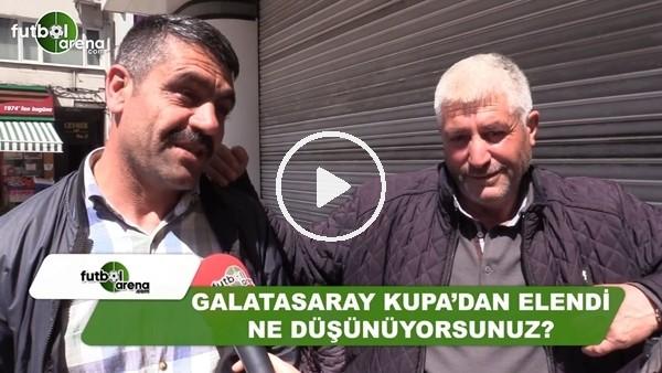 Galatasaray'ın kupadan elenmesi hakkında ne düşünüyorsunuz?