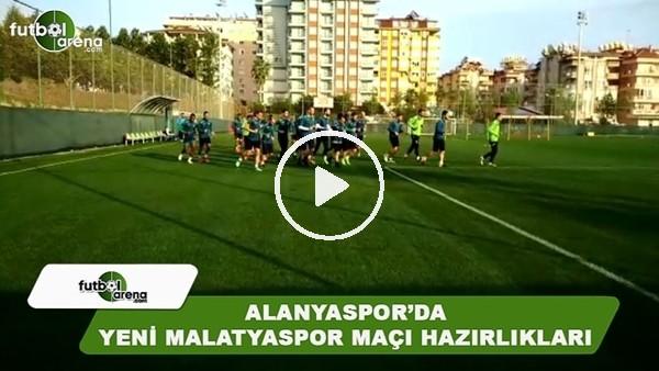 Alanyaspor'da Yeni Malatyaspor maçı hazırlıkları