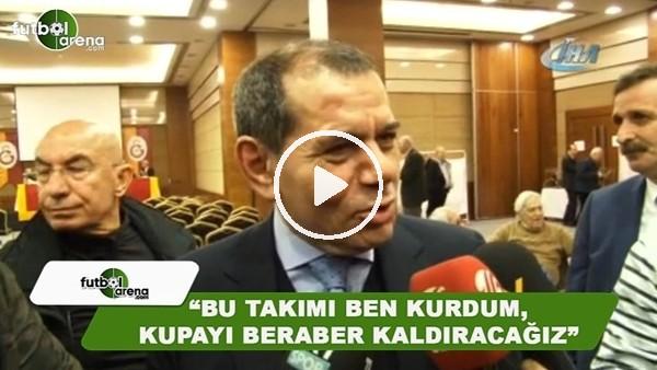 """Dursun Özbek: """"Bu takımı ben kurdum, şampiyonluk kupasını beraber kaldıracağız"""""""