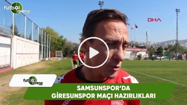 'Samsunspor, Giresunspor maçı hazırlıklarını sürdürüyor