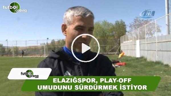 Elazığspor, Play-off umudunu sürdürmek istiyor