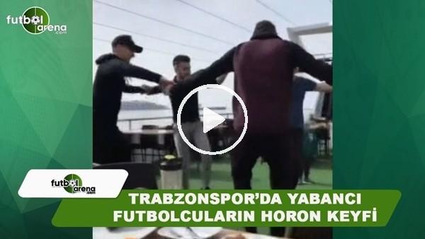 Trabzonspor'da yabancı futbolcuların teknede horon keyfi