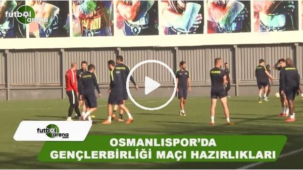 Osmanlıspor'da Gençlerbirliği maçı hazırlıkları