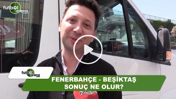Fenerbahçe - Beşiktaş maçında sonuç ne olur?