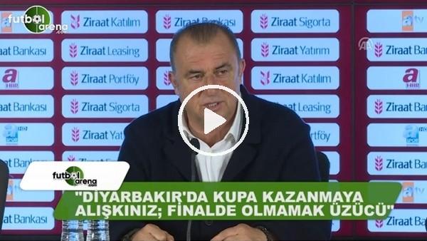 """Fatih Terim: """"Diyarbakır'da kupa kazanmaya alışkınız, finalde olmamak üzücü"""""""