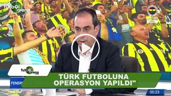 """Şekip Mosturoğlu: """"Türk futboluna operasyon yapıldı"""""""