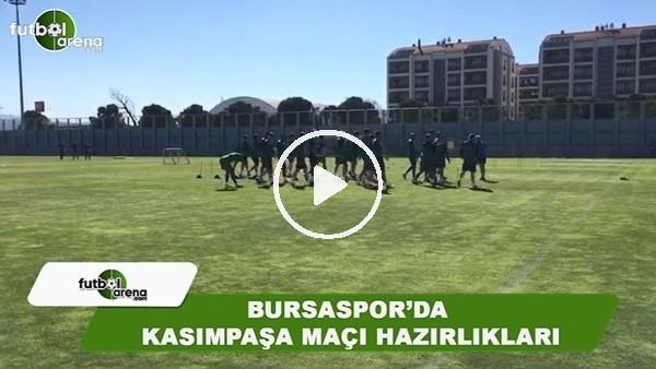 Bursaspor'da Kasımpaşa maçı hazırlıkları
