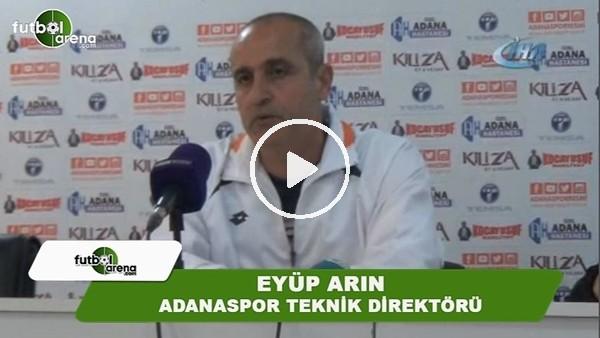 """Eyüp Arın: """"Adanaspor 500-600 taraftara oynayacak bir takım değil"""""""
