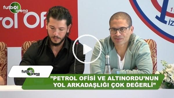 """Alex de Souza: """"Petrol Ofisi ve Altınordu'nun yol arkadaşlığı çok değerli"""""""