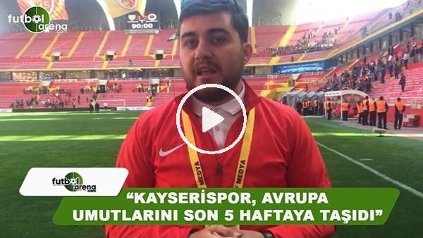"""Memduh Borazan: """"Kayserispor, Avrupa umutlarını son 5 haftaya taşıdı"""""""