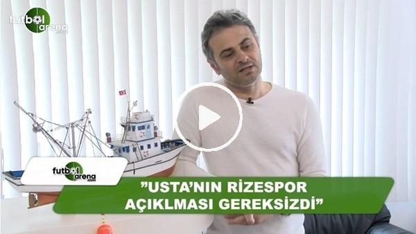 """Olcay Çakır: """"Muharrem Usta'nın Rizespor açıklaması gereksizdi"""""""