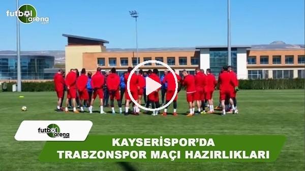 Kayserispor'da Trabzonspor maçı hazırlıkları
