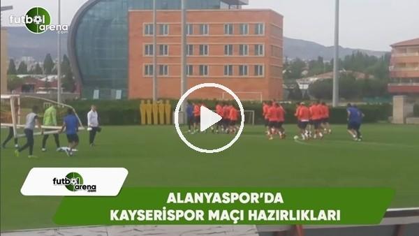 Alanyaspor'da Kayserispor maçı hazırlıkları