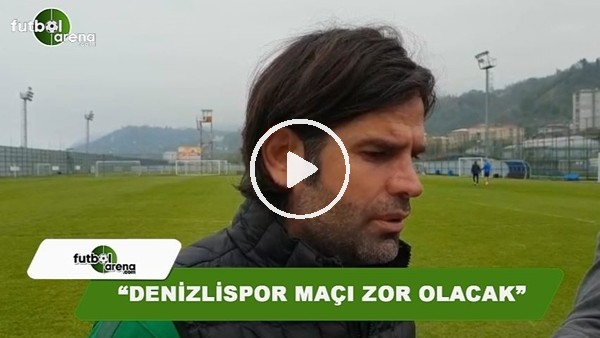 """İbrahim Üzülmez: """"Denizlispor maçı zor olacak"""""""