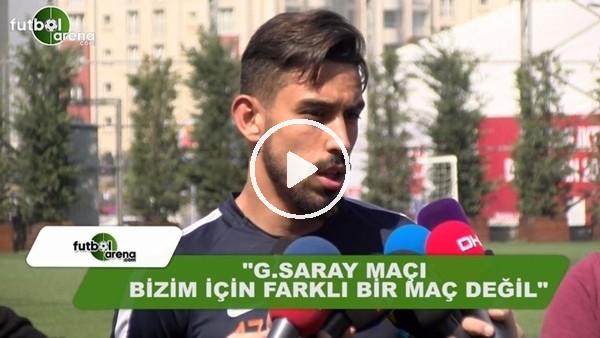 """İrfan Can Kahveci: """"Galatasaray maçı bizim için farklı değil"""""""