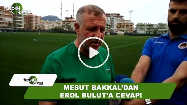 Mesut Bakkal'dan Erol Bulut'a cevap