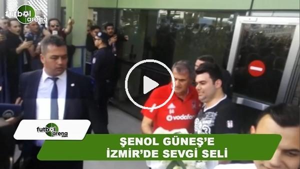 Şenol Güneş'e İzmir'de sevgi seli