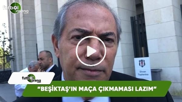 """Serkan Keskin: """"Beşiktaş'ın Fenerbahçe maçına çıkmaması lazım"""""""
