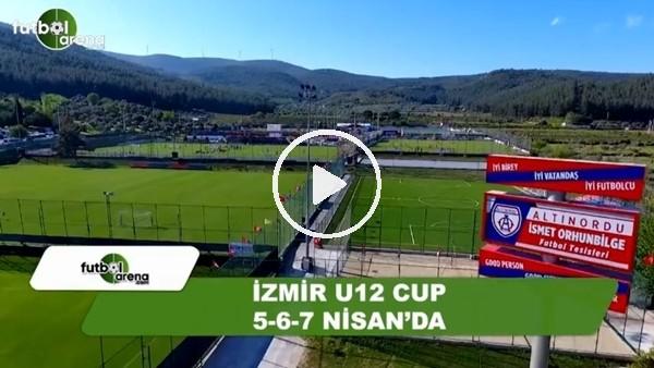 U12 İZMİR CUP 6-7-8 Nisan'da yapılacak