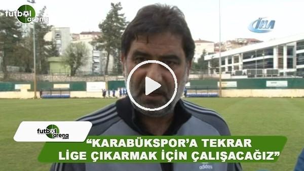 """Ünal Karaman: """"Karabükspor'u tekrar Süper Lig'e çıkarmak için çalışacağız"""""""