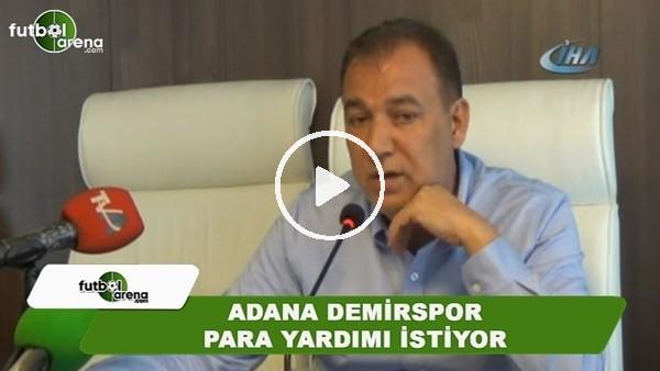 Adana Demirspor para yardımı istiyor