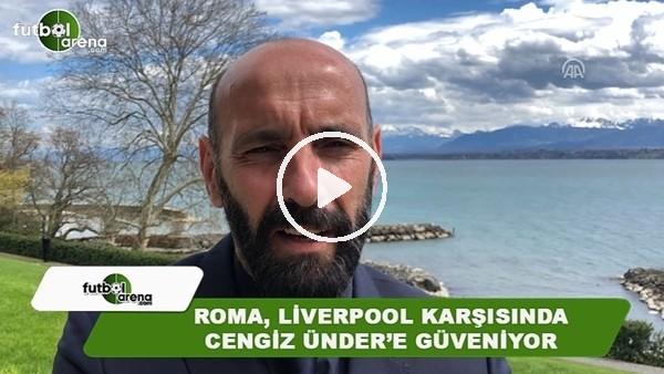 Roma, Liverpool karşısında Cengiz Ünder'e güveniyor