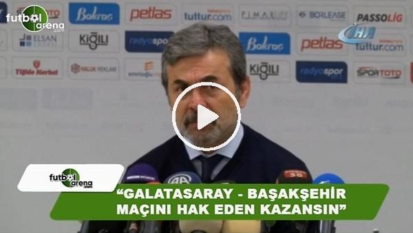 """Aykut Kocaman: """"Galatasaray - Başakşehir maçını hak eden kazansın"""""""