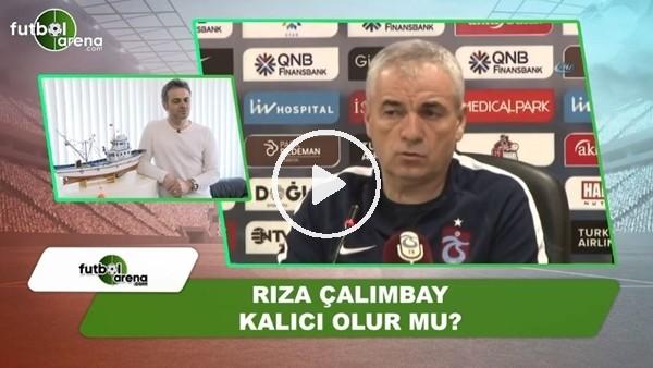 Rıza Çalımbay, Trabzonspor'da kalıcı olur mu?