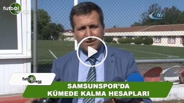 Samsunspor'da kümede kalma hesapları