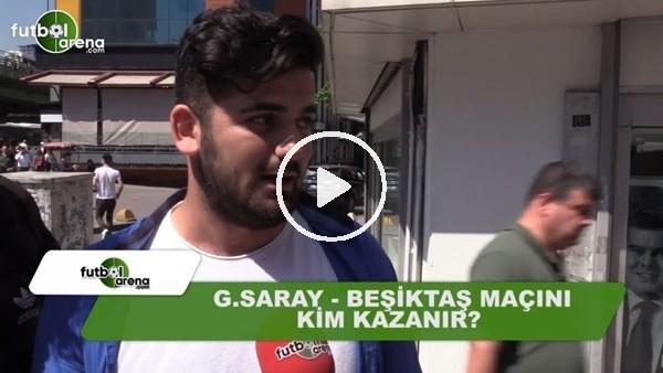 Galatasaray - Beşiktaş derbisinin sonucu ne olur?