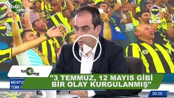 """Şekip Mosturoğlu: 3 Temmuz, 12 Mayıs gibi bir olay kurgulanmış"""""""